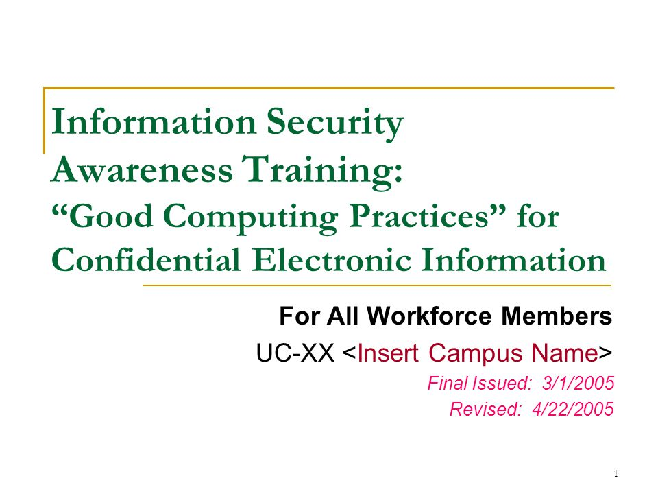 Information Security Awareness Training: Good Computing Practices for Confidential Electronic Information