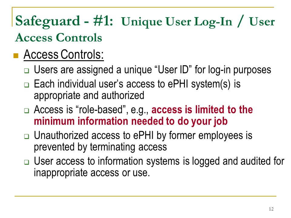 Safeguard - #1: Unique User Log-In / User Access Controls