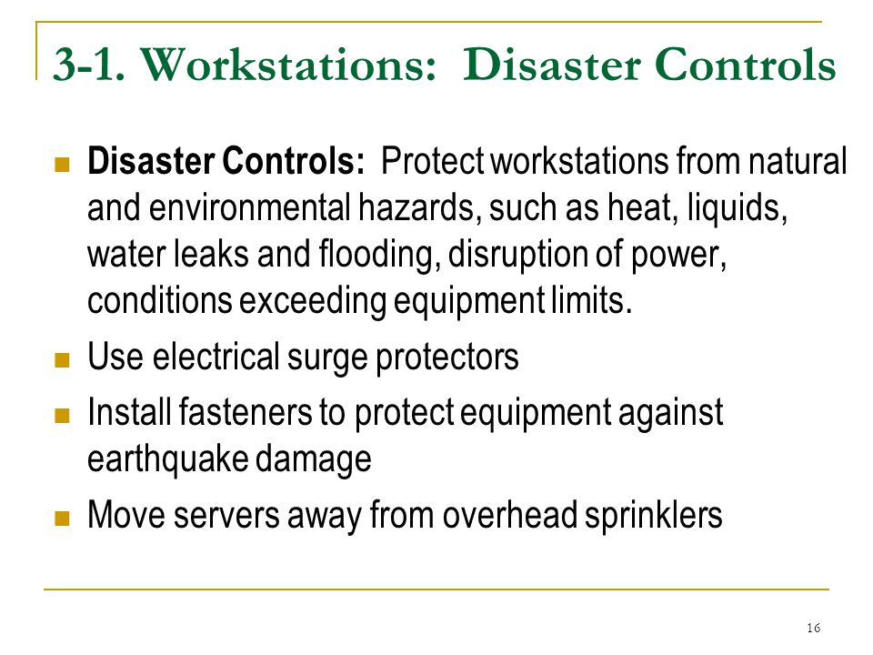 3-1. Workstations: Disaster Controls