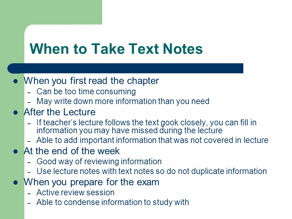 When to Take Text Notes When you first read the chapter