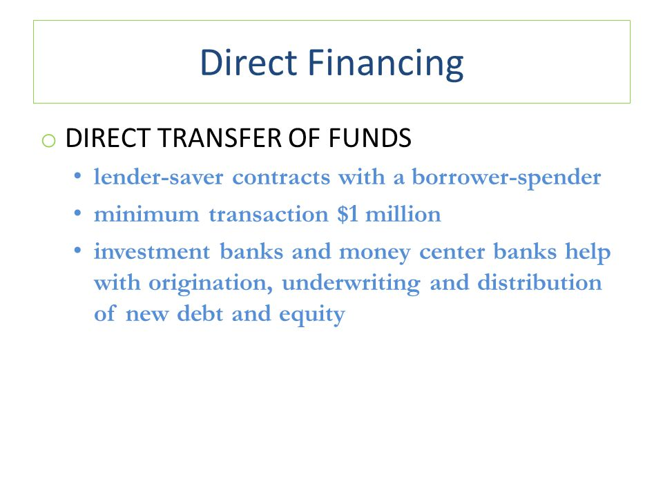 Direct Financing Direct transfer of funds