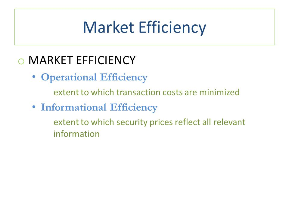 Market Efficiency Market Efficiency Operational Efficiency
