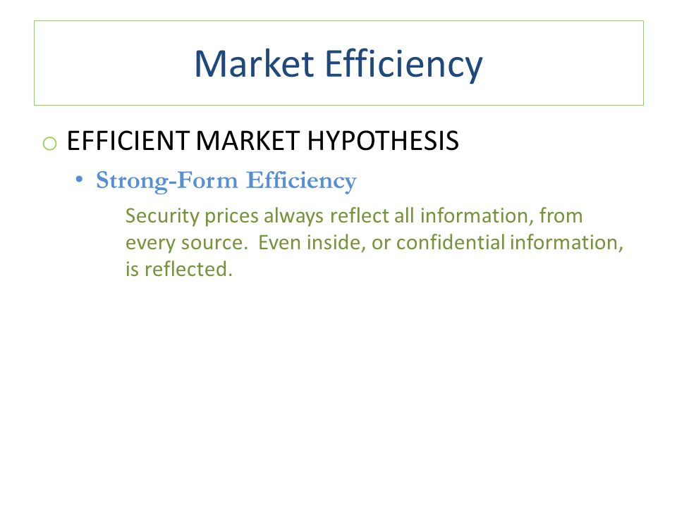 Market Efficiency Efficient Market Hypothesis Strong-Form Efficiency