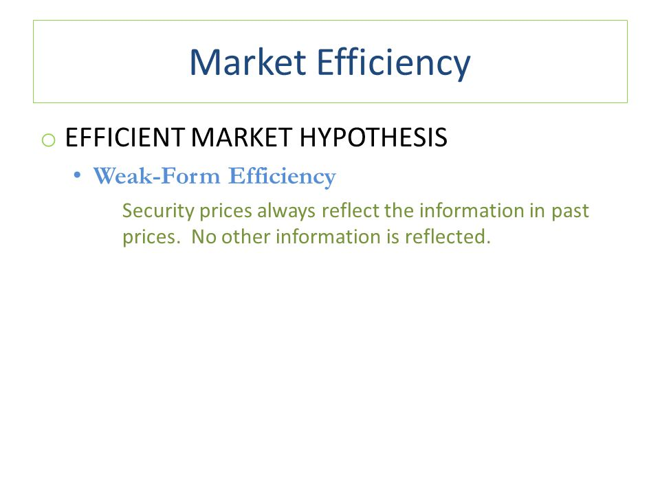 Market Efficiency Efficient Market Hypothesis Weak-Form Efficiency