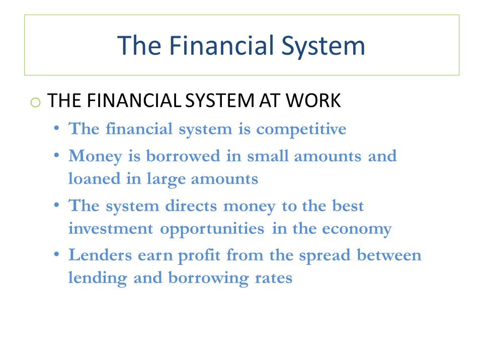 The Financial System The Financial System at Work
