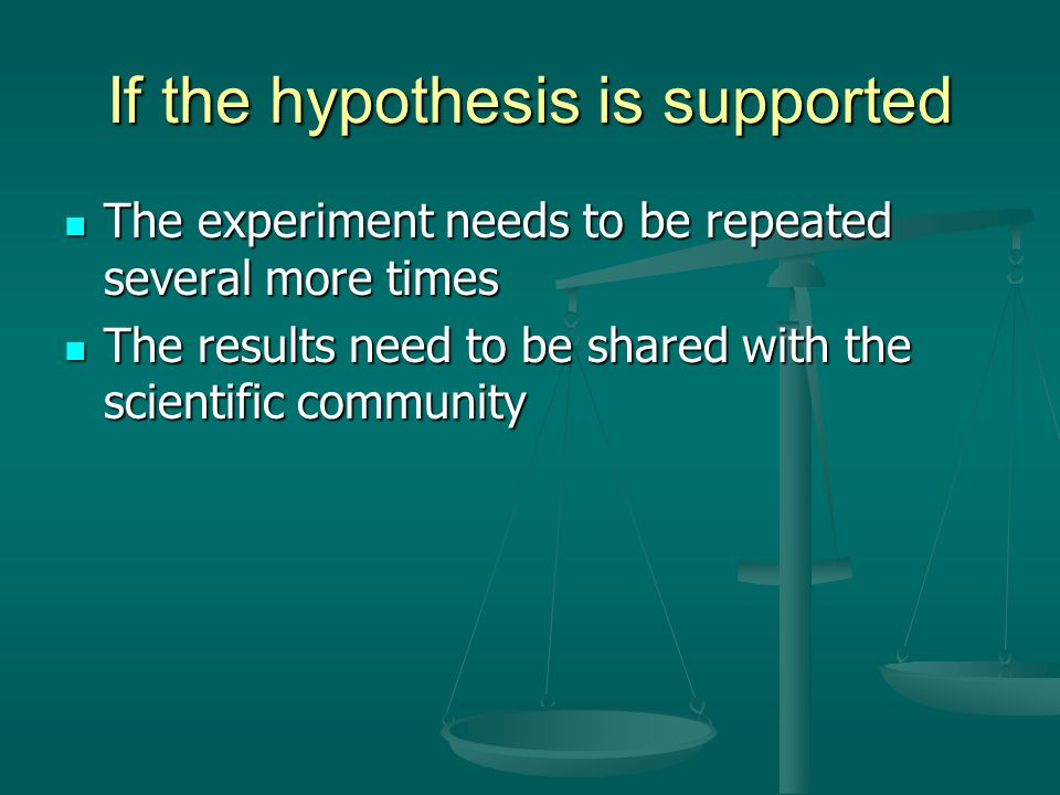 If the hypothesis is supported