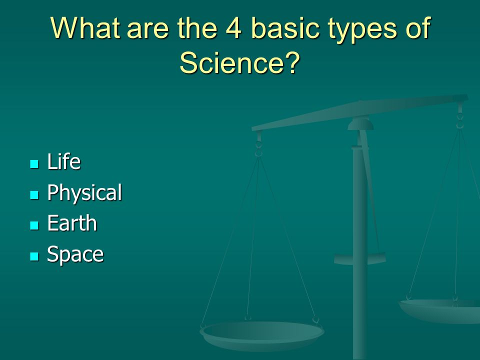 What are the 4 basic types of Science