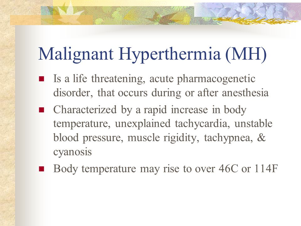Malignant Hyperthermia (MH)