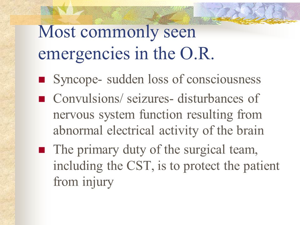 Most commonly seen emergencies in the O.R.