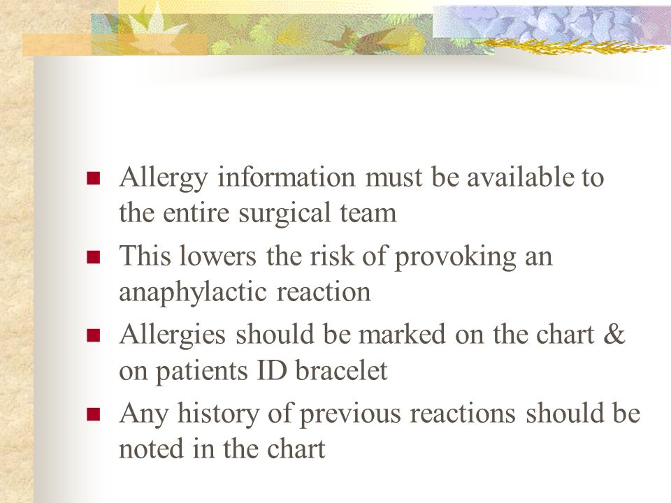 Allergy information must be available to the entire surgical team