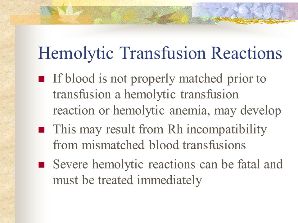 Hemolytic Transfusion Reactions