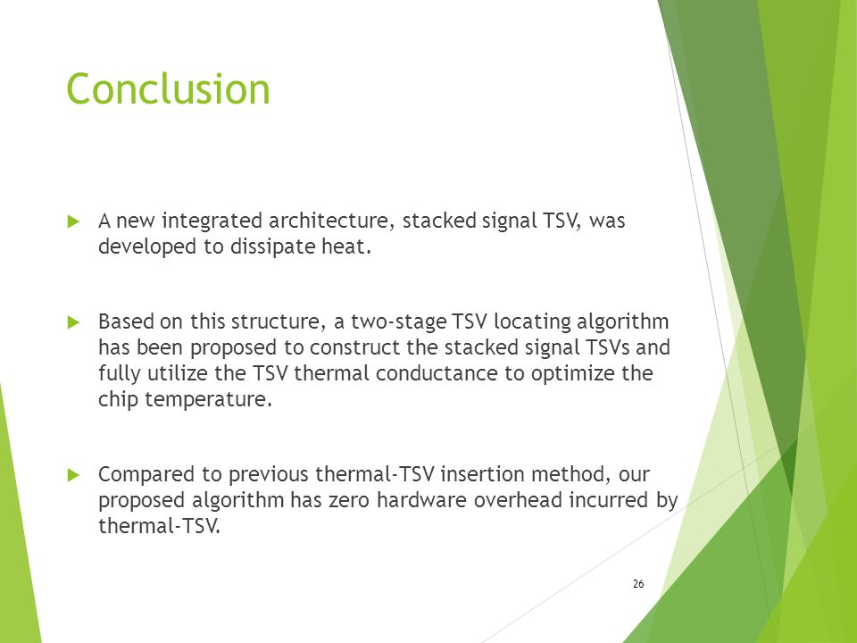 Conclusion A new integrated architecture, stacked signal TSV, was developed to dissipate heat.