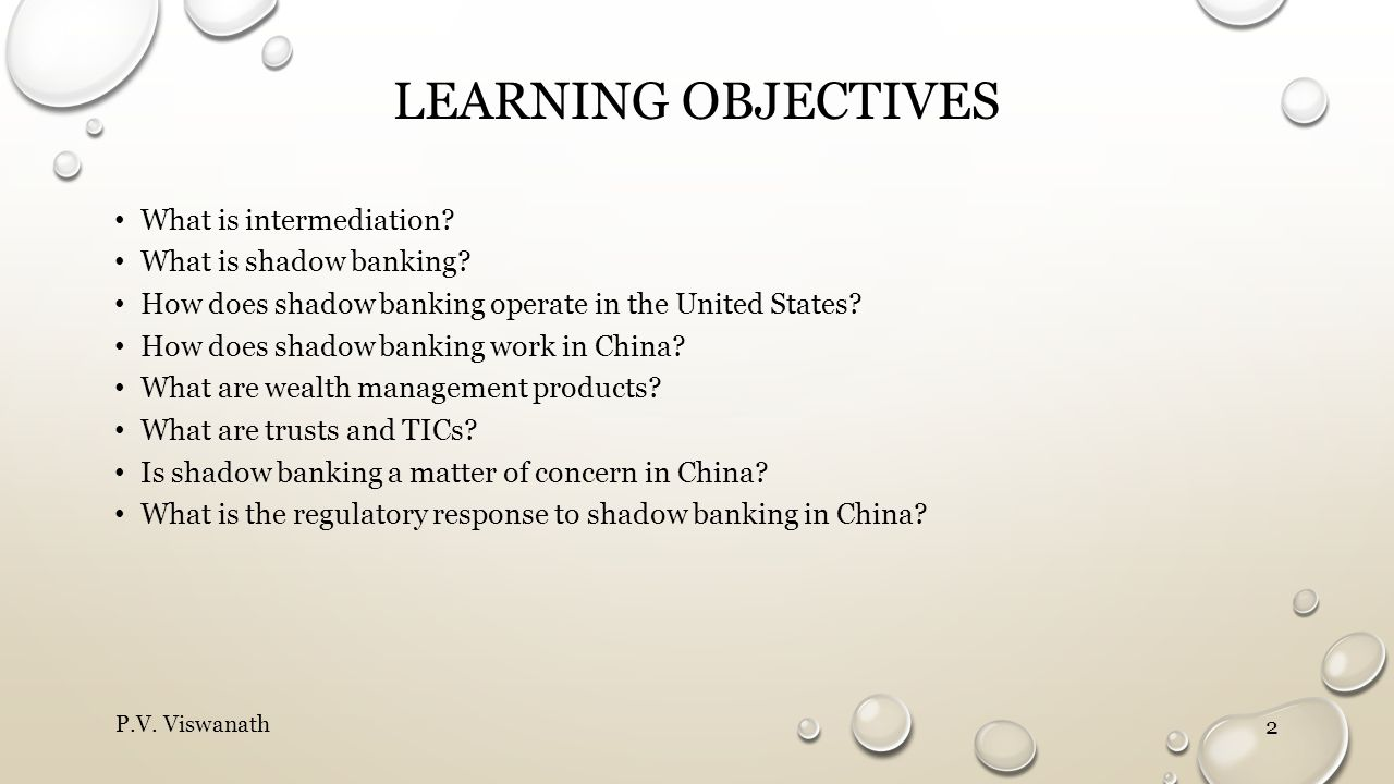 Learning objectives What is intermediation What is shadow banking