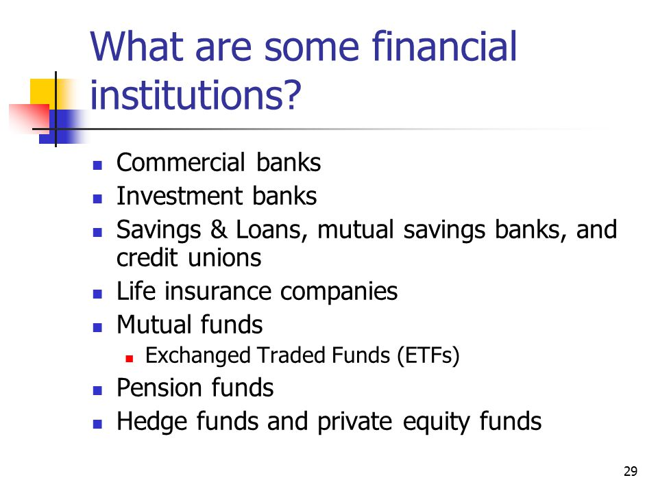 What are some financial institutions