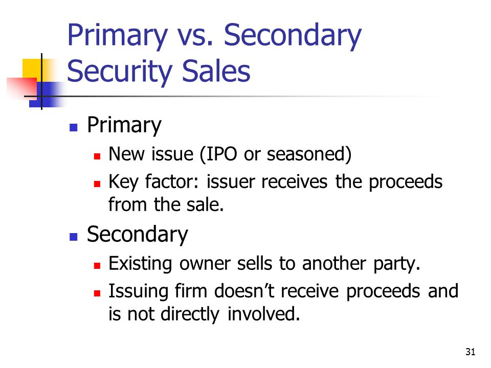 Primary vs. Secondary Security Sales