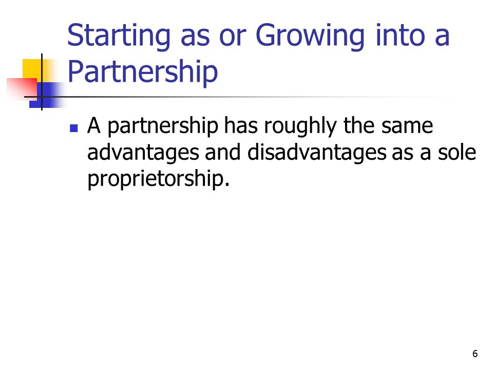 Starting as or Growing into a Partnership