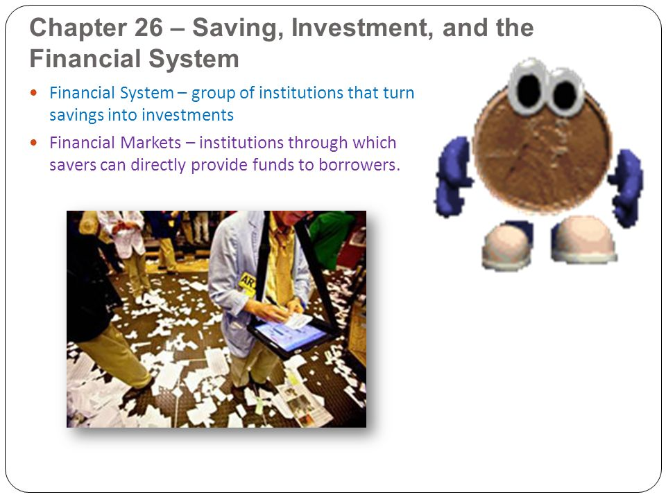 Chapter 26 – Saving, Investment, and the Financial System