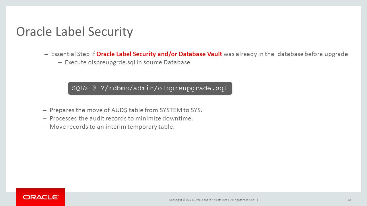 Oracle Label Security Essential Step if Oracle Label Security and/or Database Vault was already in the database before upgrade.