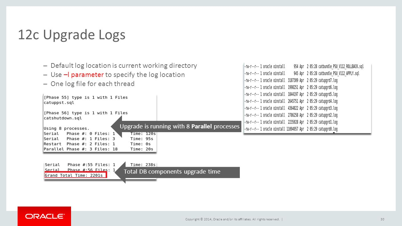 12c Upgrade Logs Default log location is current working directory