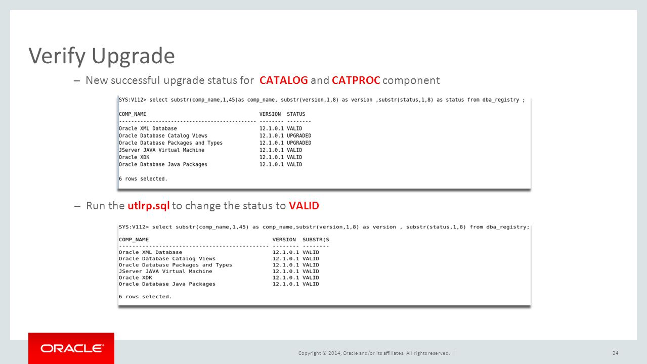 Verify Upgrade New successful upgrade status for CATALOG and CATPROC component.