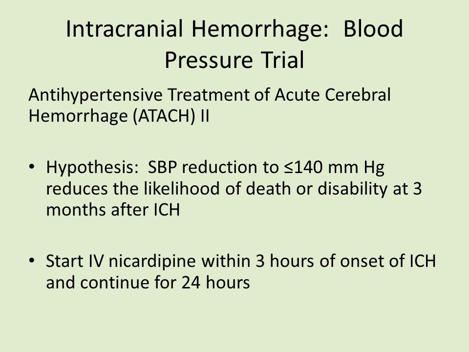 Intracranial Hemorrhage: Blood Pressure Trial
