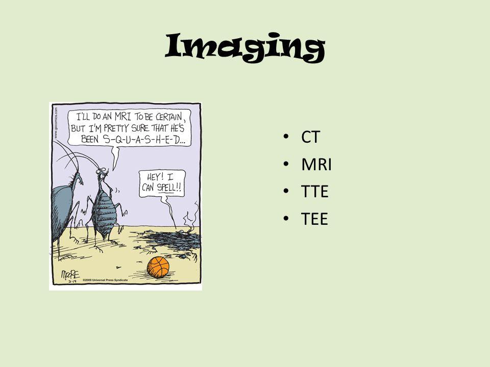 Imaging CT MRI TTE TEE