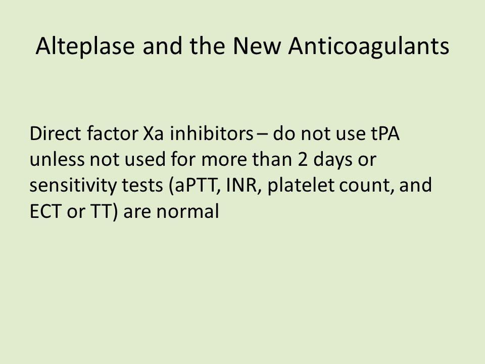 Alteplase and the New Anticoagulants