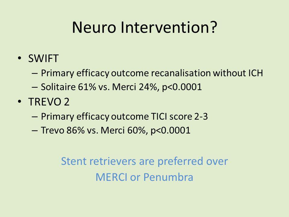 Stent retrievers are preferred over