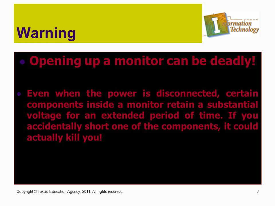 Opening up a monitor can be deadly!