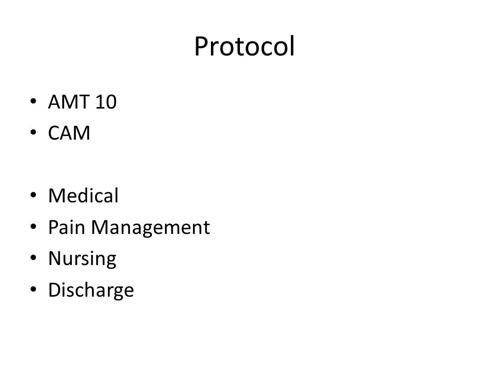 Protocol AMT 10 CAM Medical Pain Management Nursing Discharge