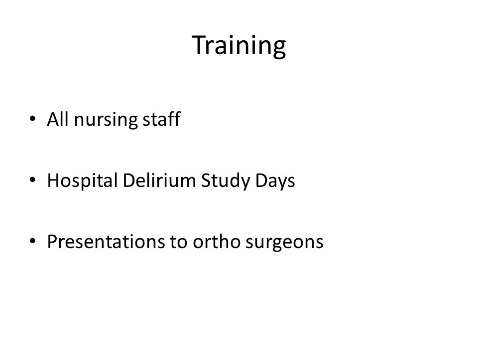 Training All nursing staff Hospital Delirium Study Days