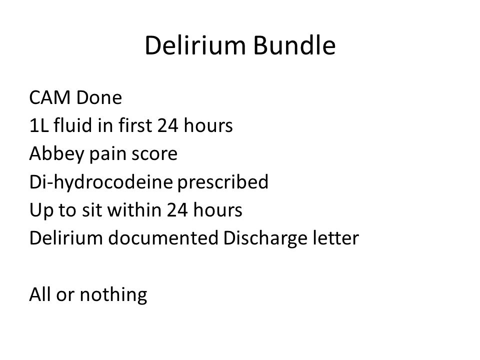 Delirium Bundle CAM Done 1L fluid in first 24 hours Abbey pain score