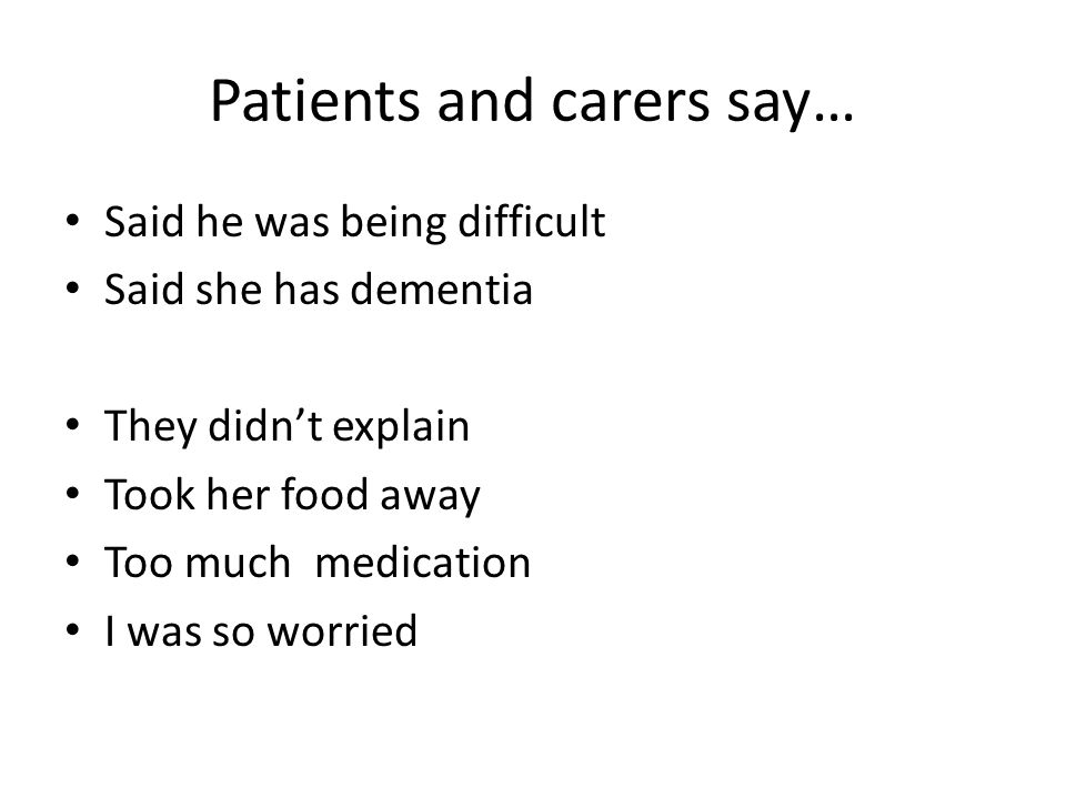 Patients and carers say…