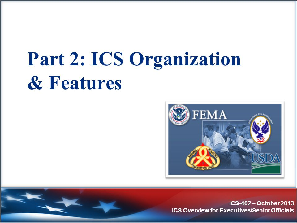 Part 2: ICS Organization & Features