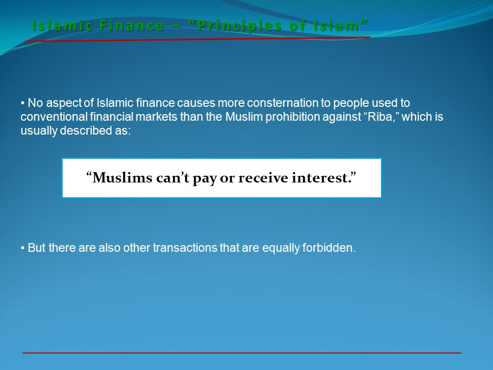 Muslims can't pay or receive interest.