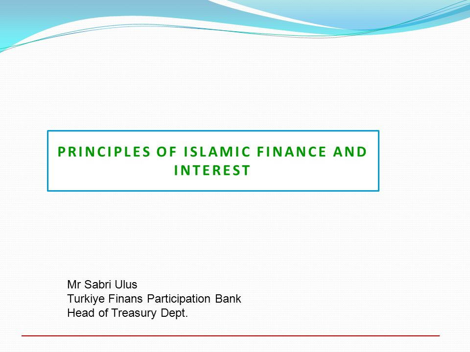 PRINCIPLES OF ISLAMIC FINANCE AND INTEREST