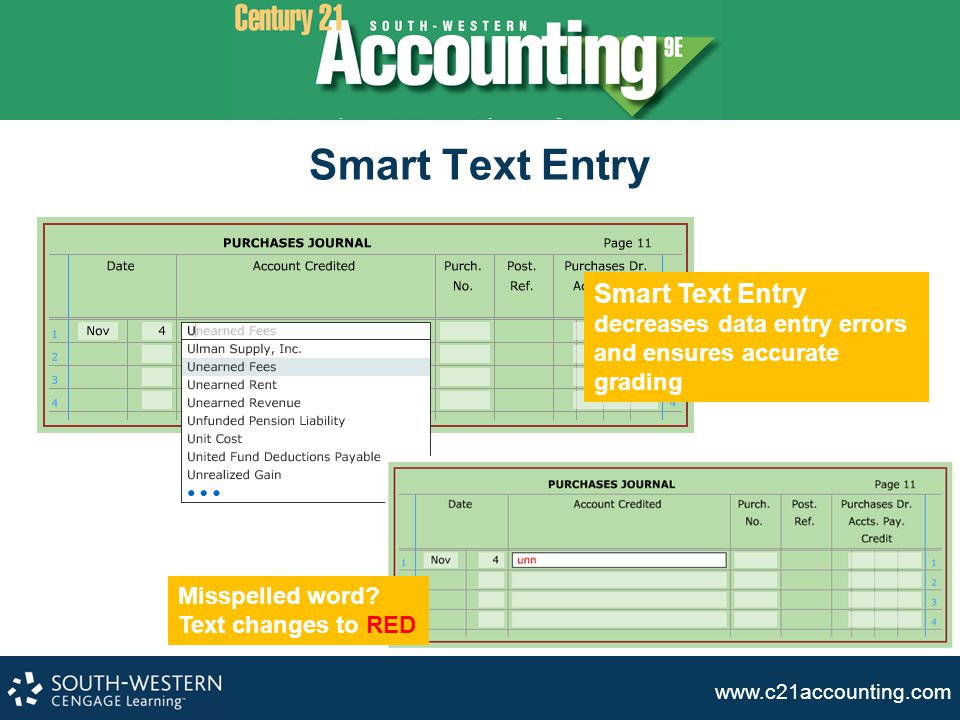 Smart Text Entry Smart Text Entry decreases data entry errors and ensures accurate grading.