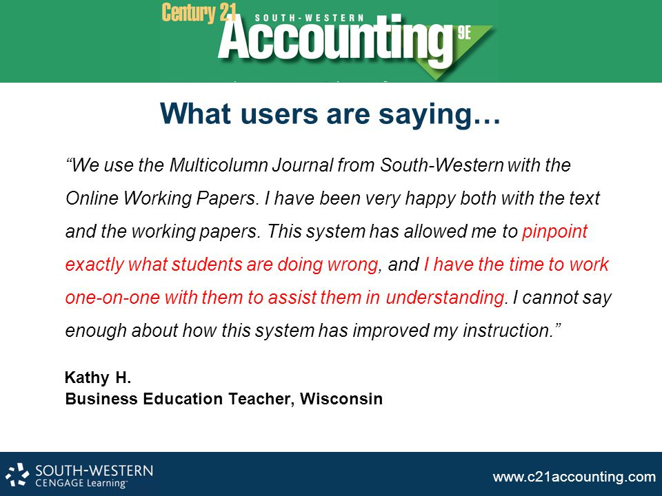 What users are saying… Kathy H. Business Education Teacher, Wisconsin