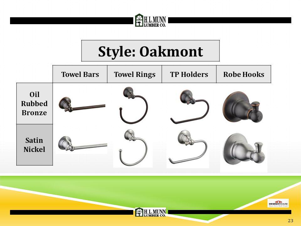 Style: Oakmont Towel Bars Towel Rings TP Holders Robe Hooks