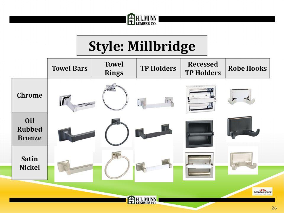 Style: Millbridge Towel Bars Towel Rings TP Holders