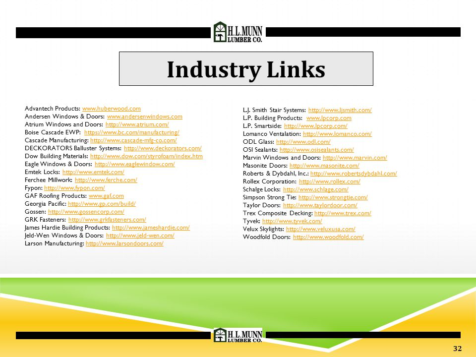 Industry Links Advantech Products: www.huberwood.com Andersen Windows & Doors: www.andersenwindows.com.