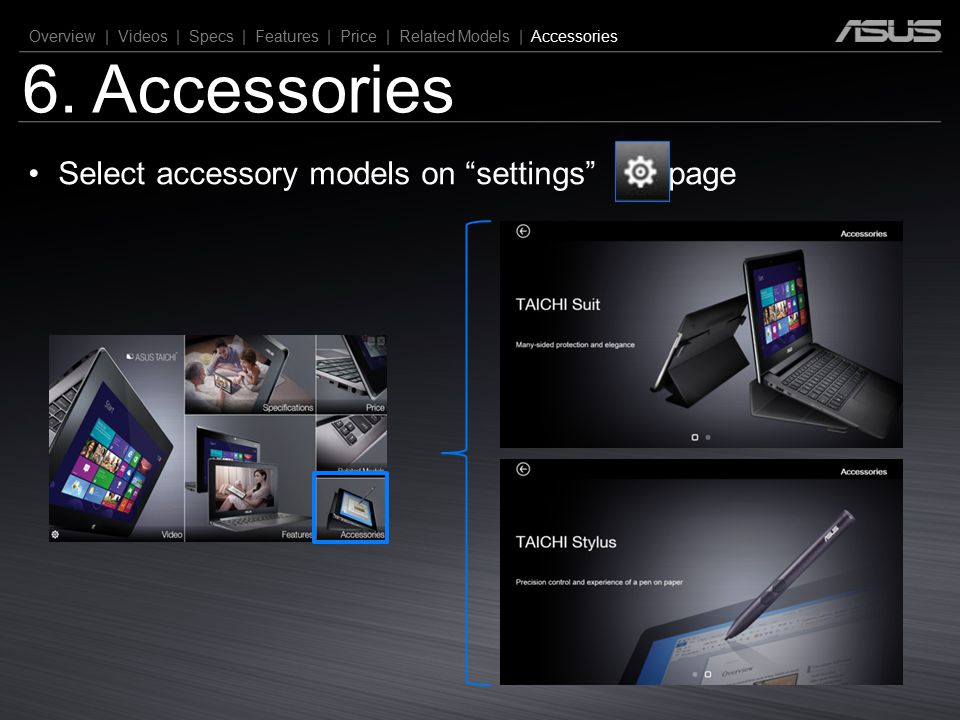 6. Accessories Select accessory models on settings page