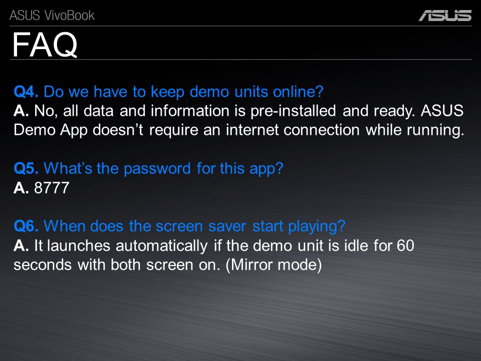 FAQ Q4. Do we have to keep demo units online