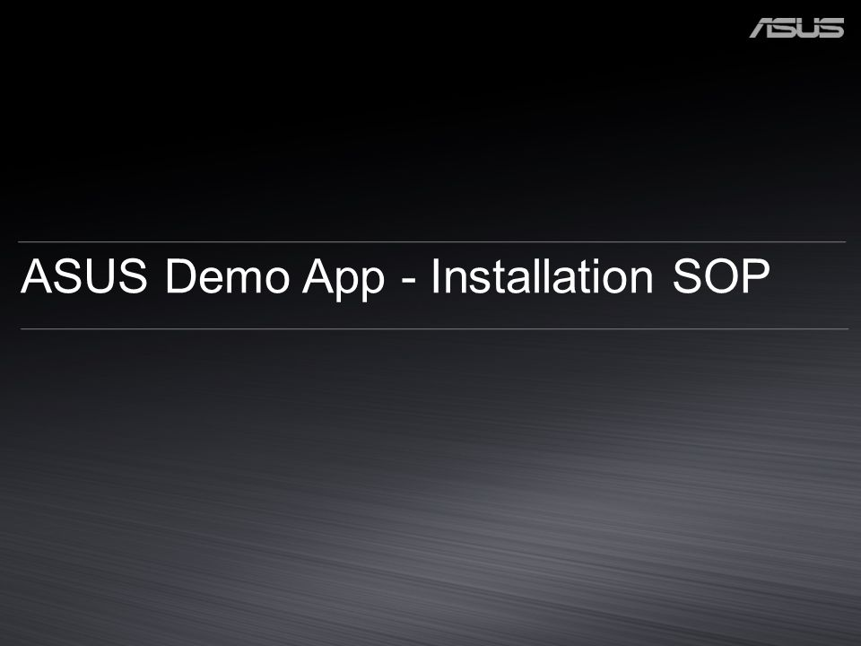 ASUS Demo App - Installation SOP