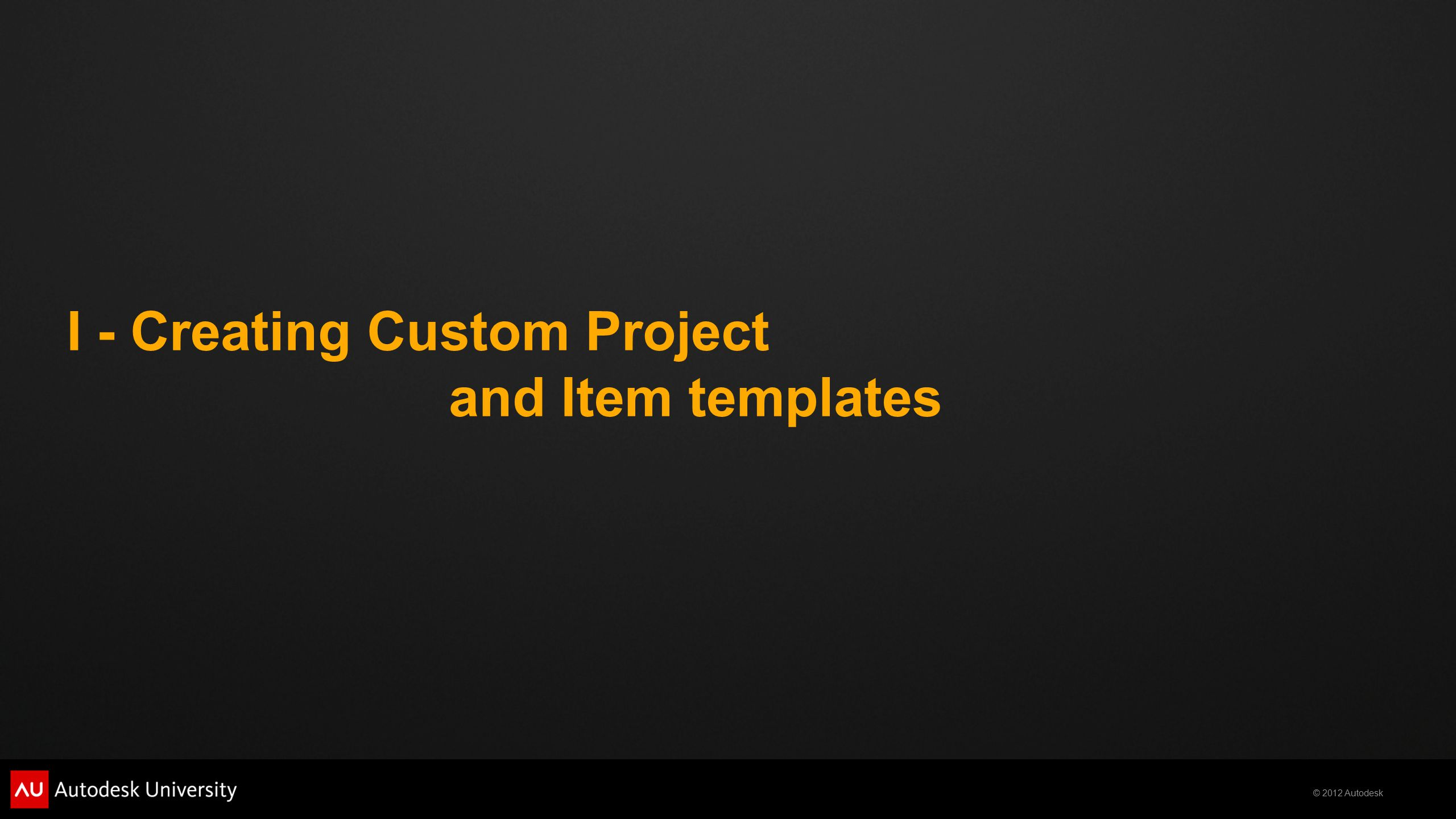 I - Creating Custom Project and Item templates