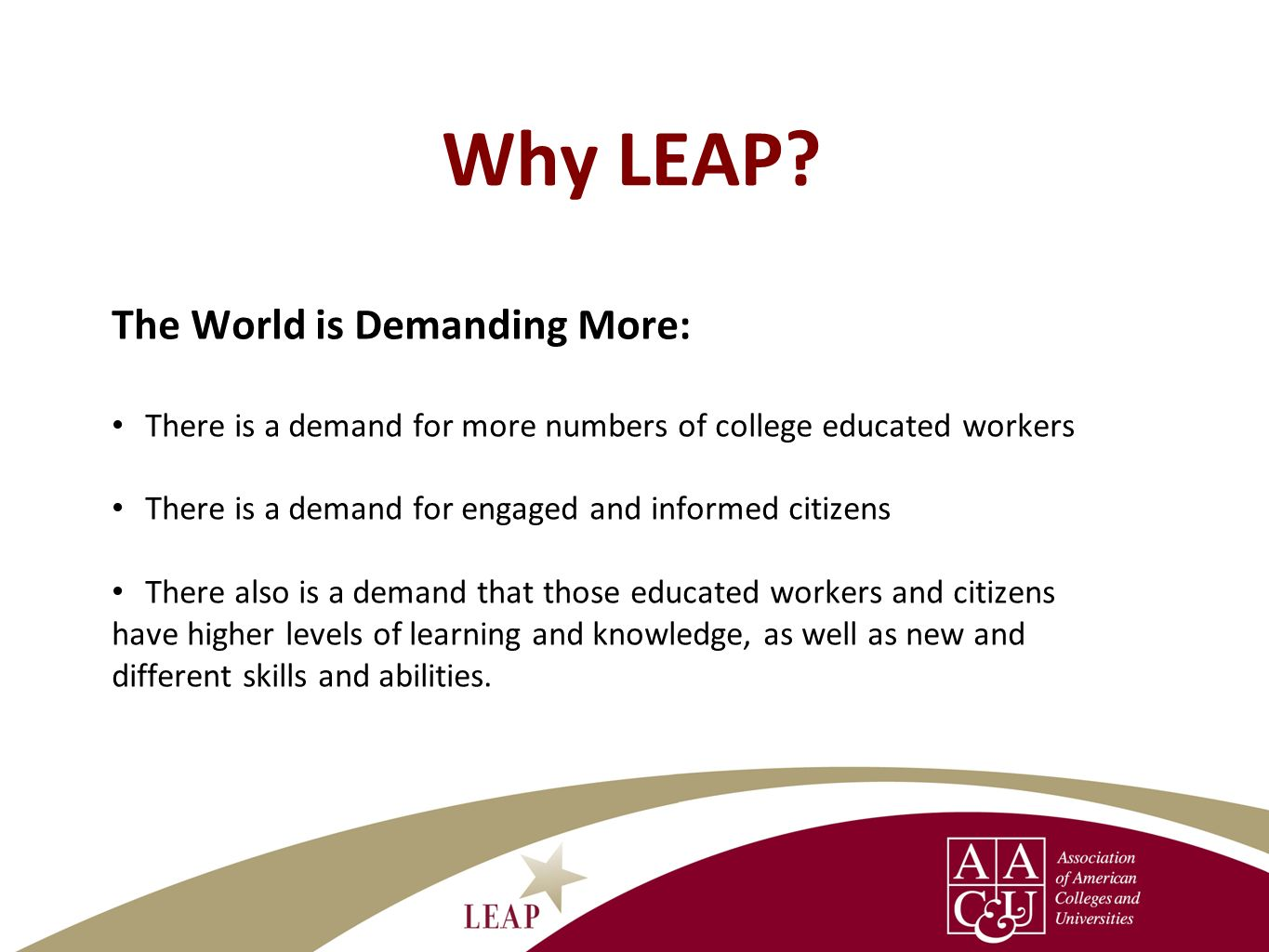 Why LEAP The World is Demanding More: