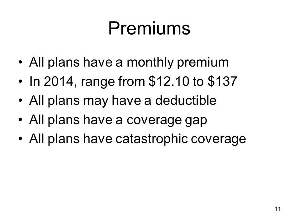 Premiums All plans have a monthly premium