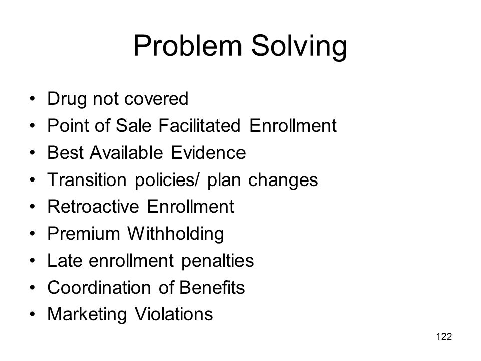 Problem Solving Drug not covered Point of Sale Facilitated Enrollment