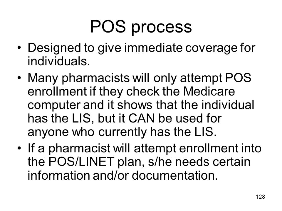 POS process Designed to give immediate coverage for individuals.