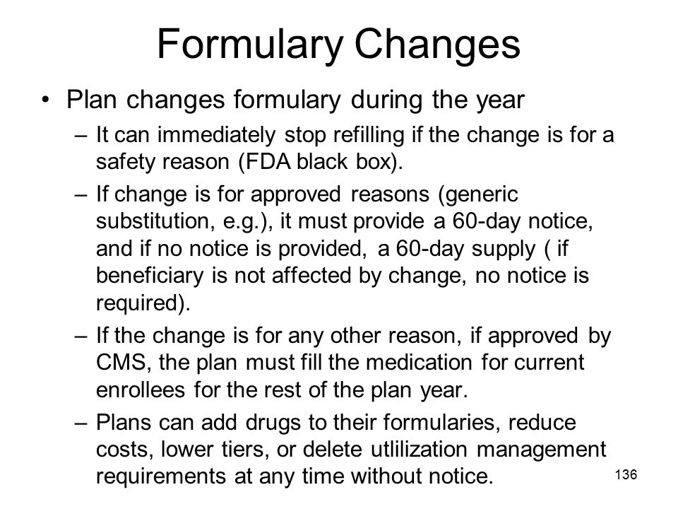 Formulary Changes Plan changes formulary during the year